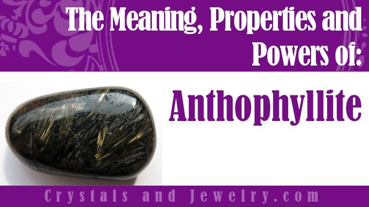 Anthophyllite for luck and wealth