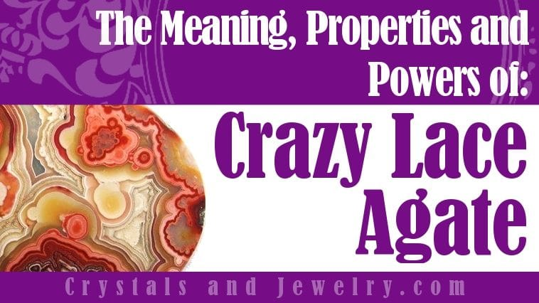The meaning of Crazy Lace Agate