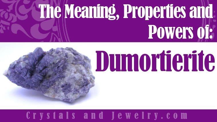 Dumortierite properties and powers