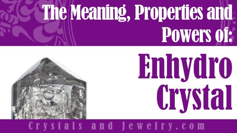 The meaning of Enhydro Crystal