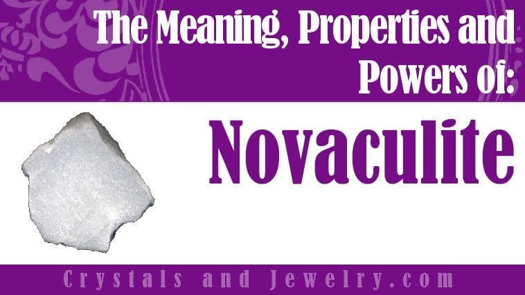 Novaculite properties and powers