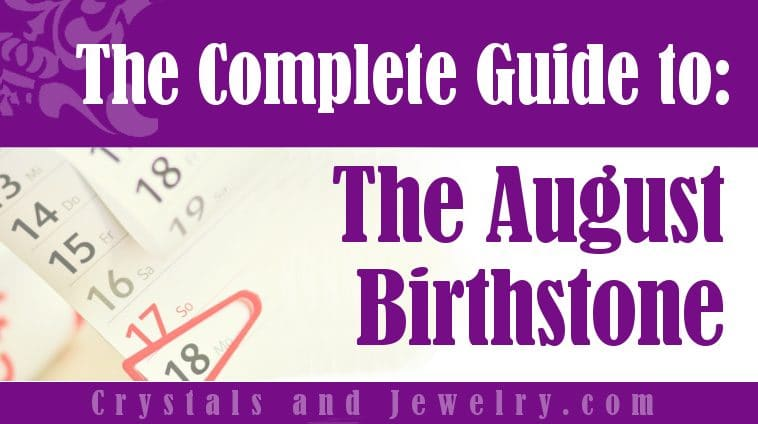 The meaning of August Birthstone