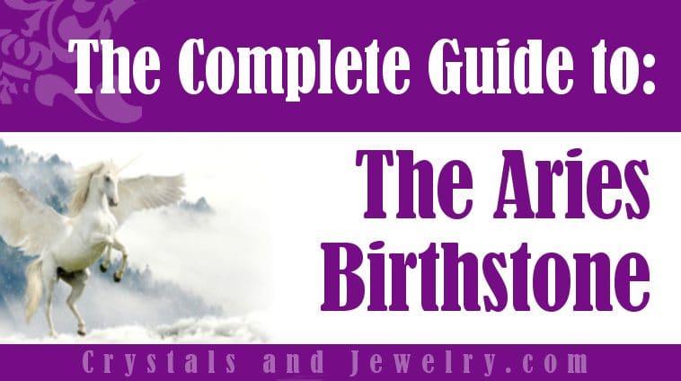 Aries Birthstone properties and powers